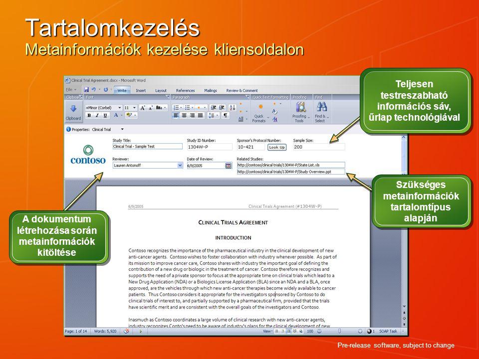 Tartalomkezelés Metainformációk kezelése kliensoldalon Pre-release software, subject to change A dokumentum létrehozása során metainformációk kitöltés