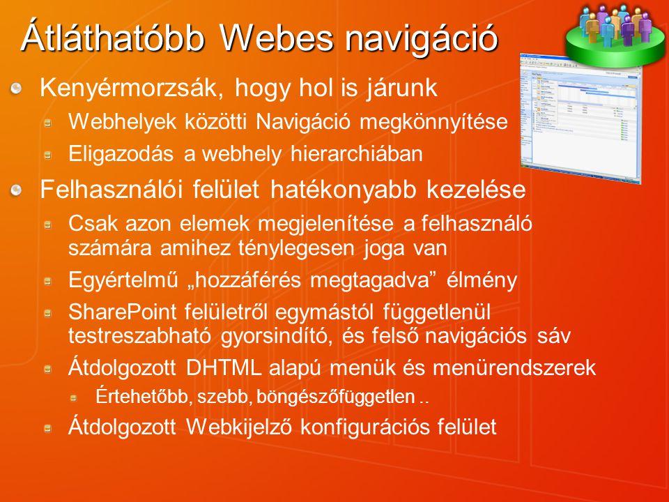Átláthatóbb Webes navigáció Kenyérmorzsák, hogy hol is járunk Webhelyek közötti Navigáció megkönnyítése Eligazodás a webhely hierarchiában Felhasználó