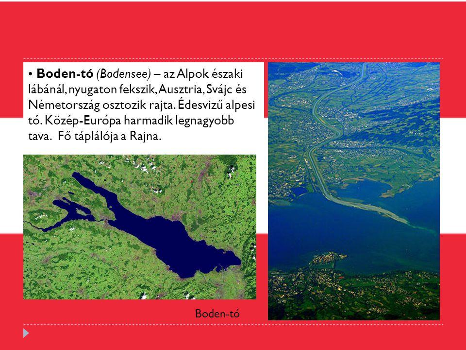 Boden-tó (Bodensee) – az Alpok északi lábánál, nyugaton fekszik, Ausztria, Svájc és Németország osztozik rajta. Édesvizű alpesi tó. Közép-Európa harma