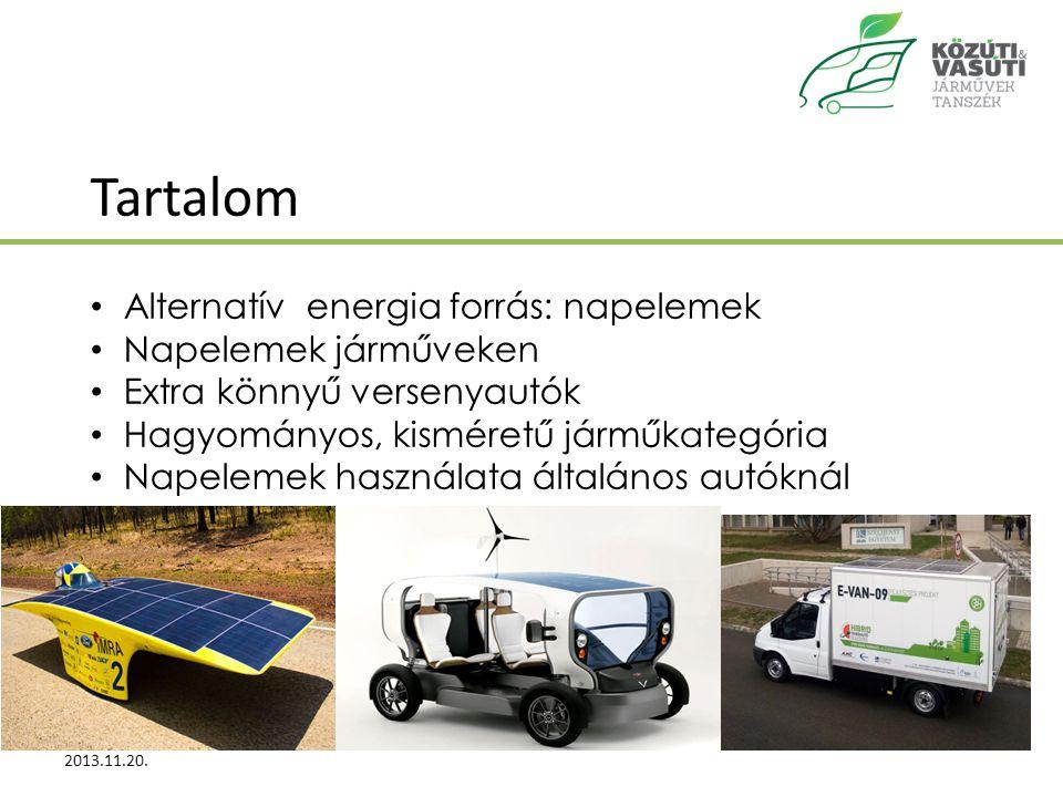 Tartalom 2013.11.20.Lőrincz Illés2 Alternatív energia forrás: napelemek Napelemek járműveken Extra könnyű versenyautók Hagyományos, kisméretű járműkategória Napelemek használata általános autóknál