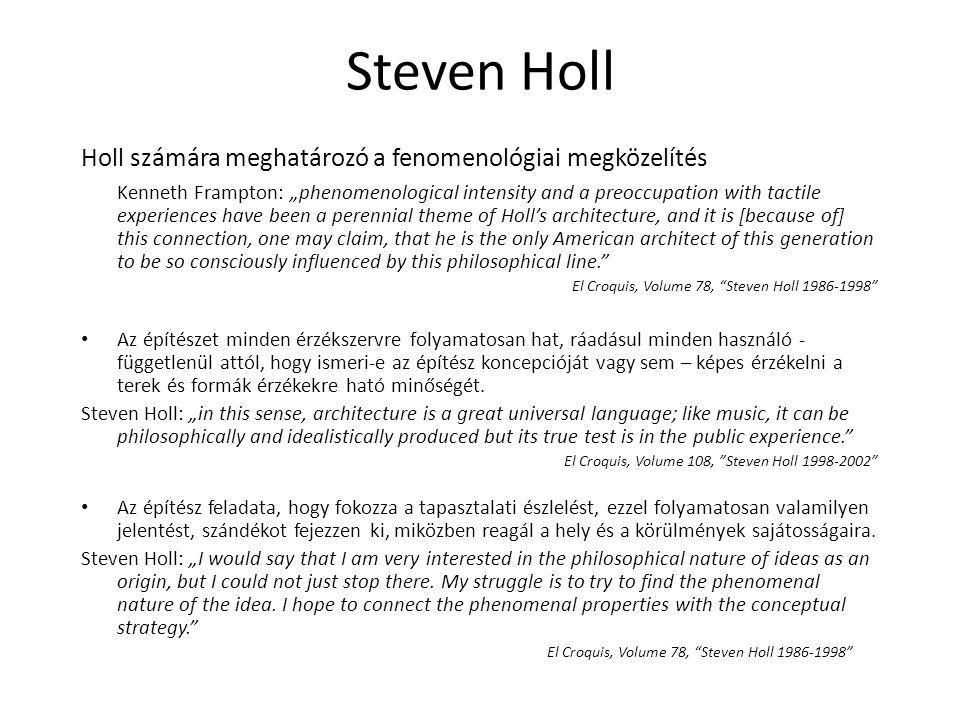 """Holl számára meghatározó a fenomenológiai megközelítés Kenneth Frampton: """"phenomenological intensity and a preoccupation with tactile experiences have"""