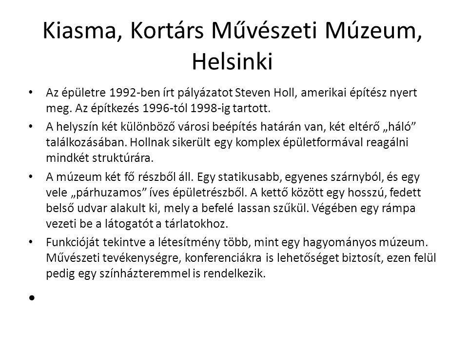 Kiasma, Kortárs Művészeti Múzeum, Helsinki Az épületre 1992-ben írt pályázatot Steven Holl, amerikai építész nyert meg. Az építkezés 1996-tól 1998-ig