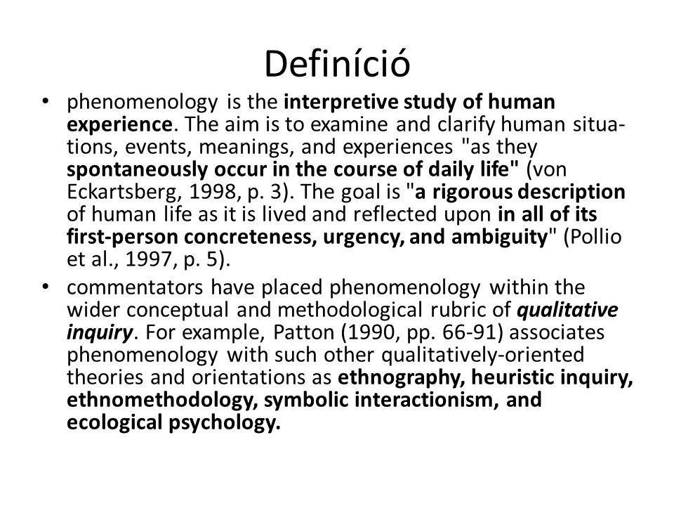 Irányok (1) first-person phenomenological research; (2) existential-phenomenological research; and (3) hermeneutical-phenomenological research.
