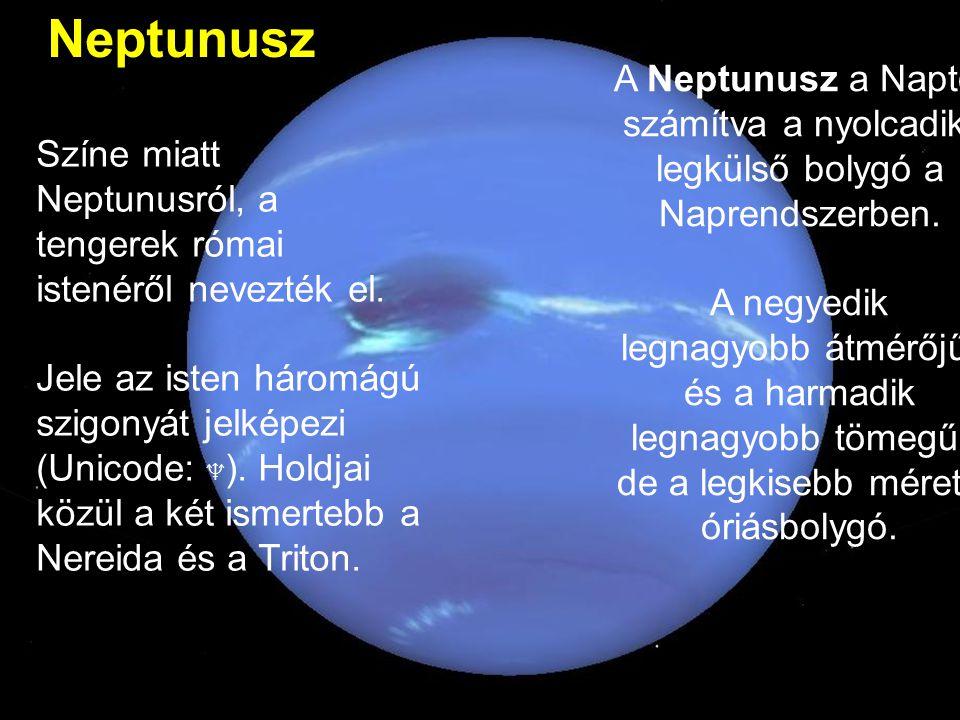 Neptunusz A Neptunusz a Naptól számítva a nyolcadik, legkülső bolygó a Naprendszerben.