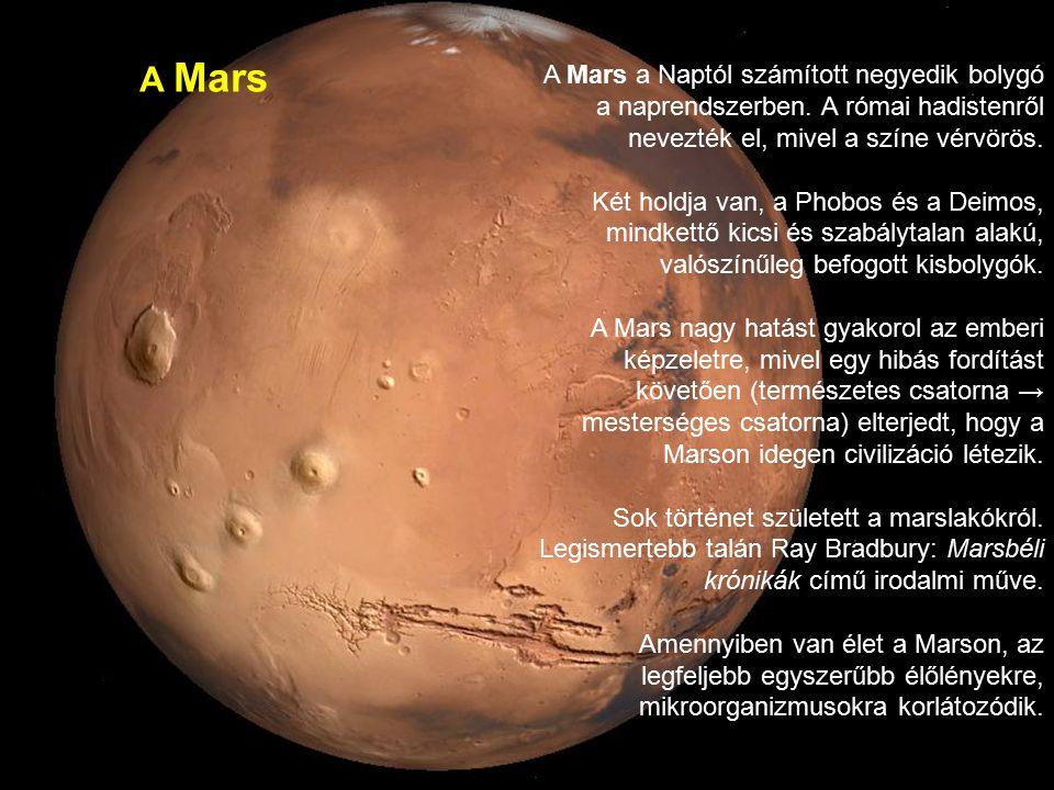 A Mars A Mars a Naptól számított negyedik bolygó a naprendszerben.