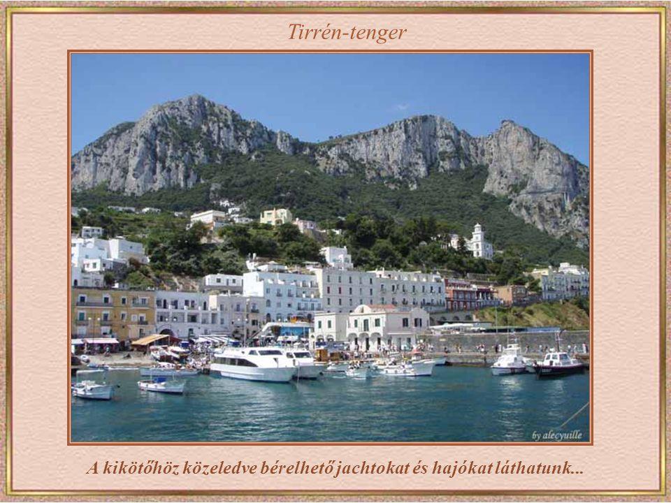 Tirrén-tenger A kikötőhöz közeledve bérelhető jachtokat és hajókat láthatunk...