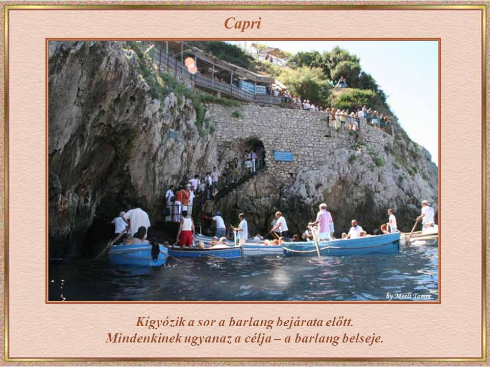 ... a földön... Marina Grande - a sziget forgalmas kikötője, ahonnan kábelvasút indul Capri városába.