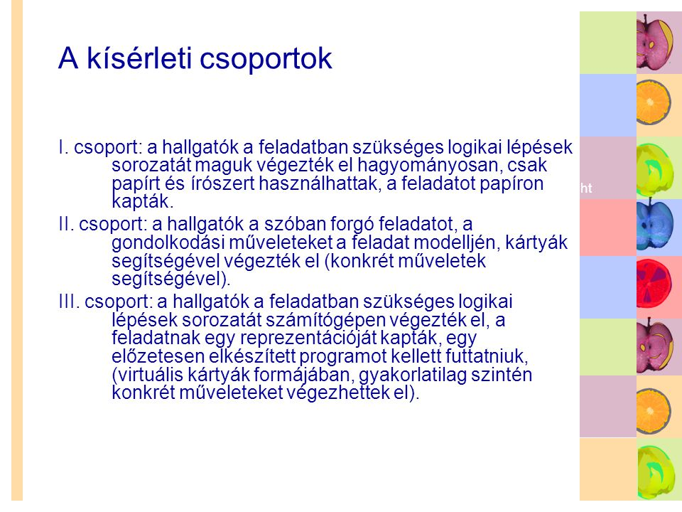 A kísérleti csoportok You are free to use these templates for your personal and business presentations. We have put a lot of work into developing all