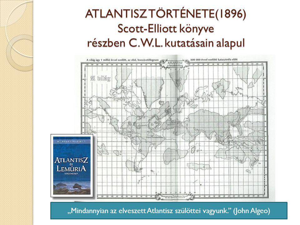 ATLANTISZ TÖRTÉNETE(1896) Scott-Elliott könyve részben C.W.L.