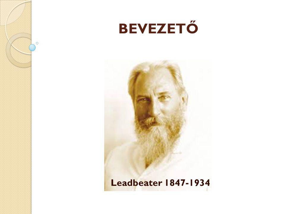 BEVEZETŐ Leadbeater 1847-1934