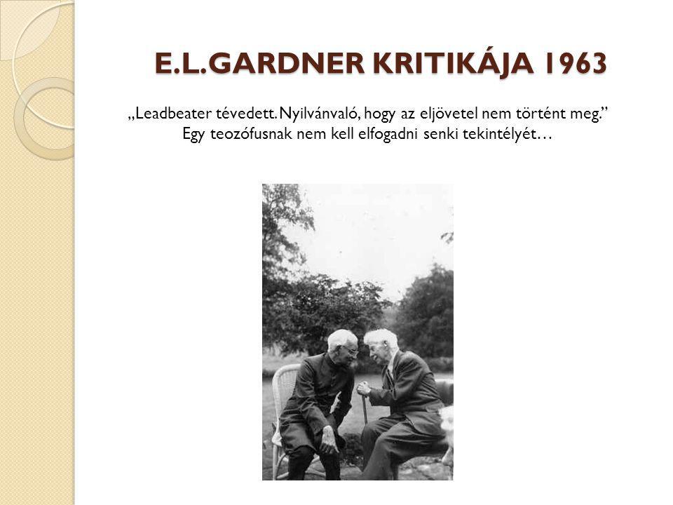 "E.L.GARDNER KRITIKÁJA 1963 ""Leadbeater tévedett."