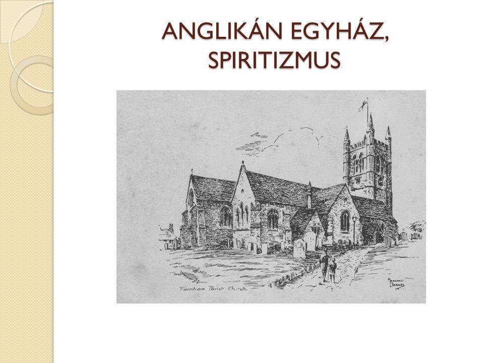 ANGLIKÁN EGYHÁZ, SPIRITIZMUS