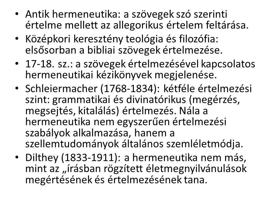 Antik hermeneutika: a szövegek szó szerinti értelme mellett az allegorikus értelem feltárása. Középkori keresztény teológia és filozófia: elsősorban a