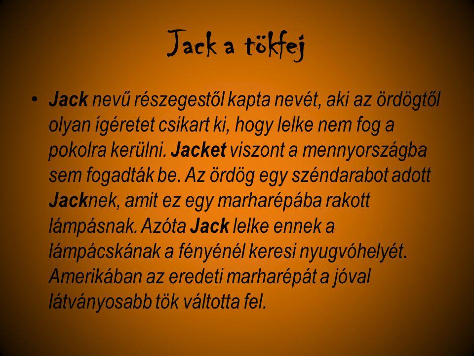 Jack a tökfej Jack nevű részegestől kapta nevét, aki az ördögtől olyan ígéretet csikart ki, hogy lelke nem fog a pokolra kerülni. Jacket viszont a men