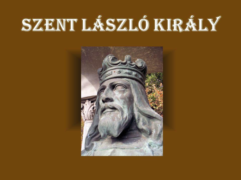 SZENT LÁSZLÓ KIRÁLY ÉLETE I.(Szent) László (Lengyelország, 1046.