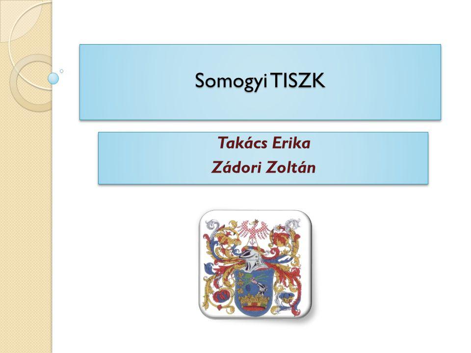 Somogyi TISZK Takács Erika Zádori Zoltán Takács Erika Zádori Zoltán