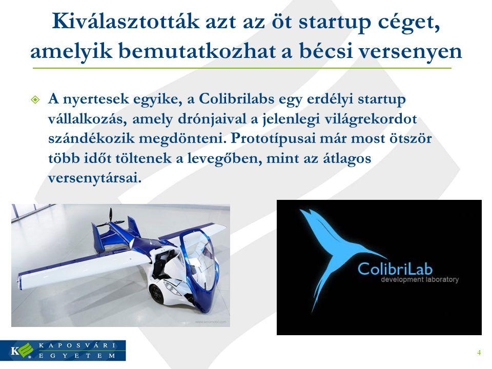 Kiválasztották azt az öt startup céget, amelyik bemutatkozhat a bécsi versenyen  A nyertesek egyike, a Colibrilabs egy erdélyi startup vállalkozás, a