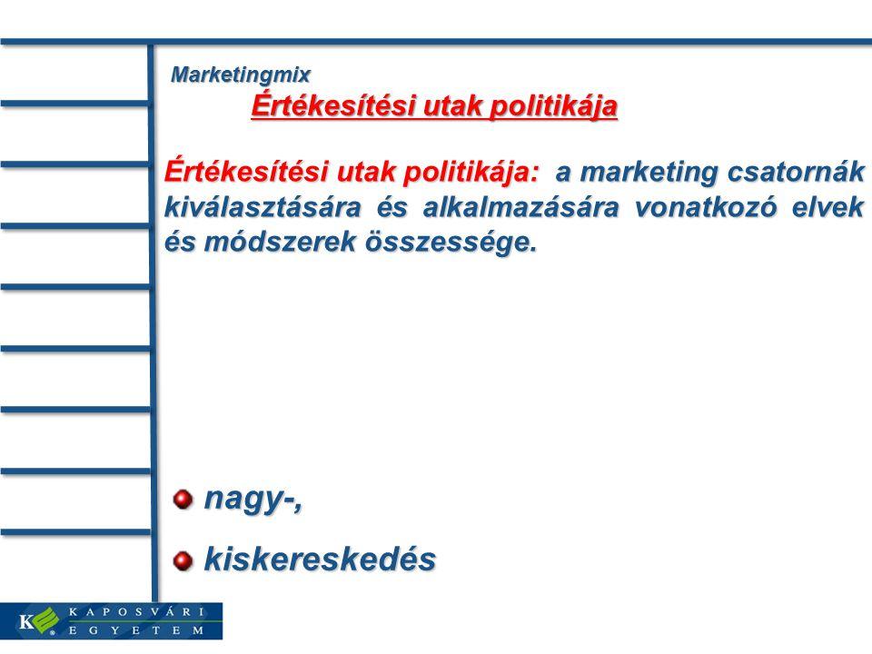Marketingmix Értékesítési utak politikája Értékesítési utak politikája: a marketing csatornák kiválasztására és alkalmazására vonatkozó elvek és módszerek összessége.