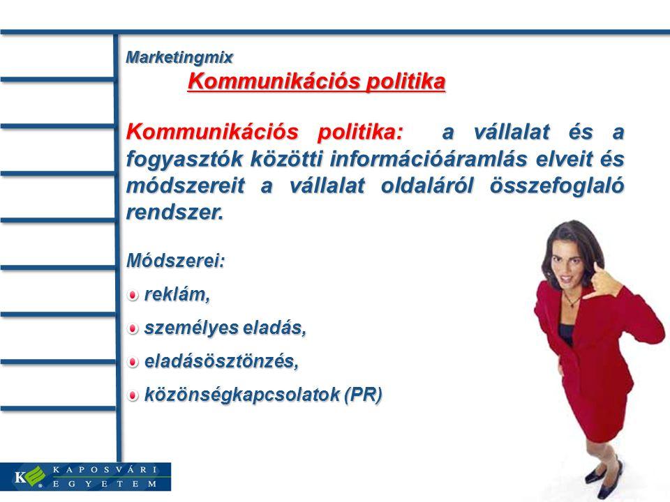 Marketingmix Kommunikációs politika Kommunikációs politika: a vállalat és a fogyasztók közötti információáramlás elveit és módszereit a vállalat oldaláról összefoglaló rendszer.
