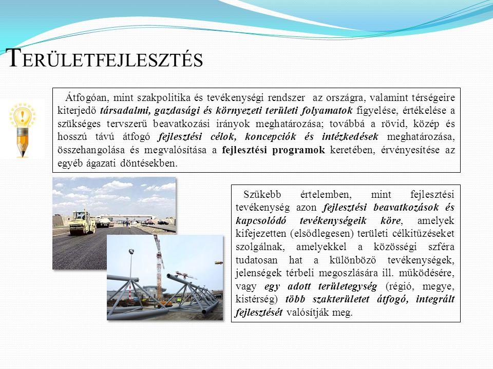 Átfogóan, mint szakpolitika és tevékenységi rendszer az országra, valamint térségeire kiterjedő társadalmi, gazdasági és környezeti területi folyamato