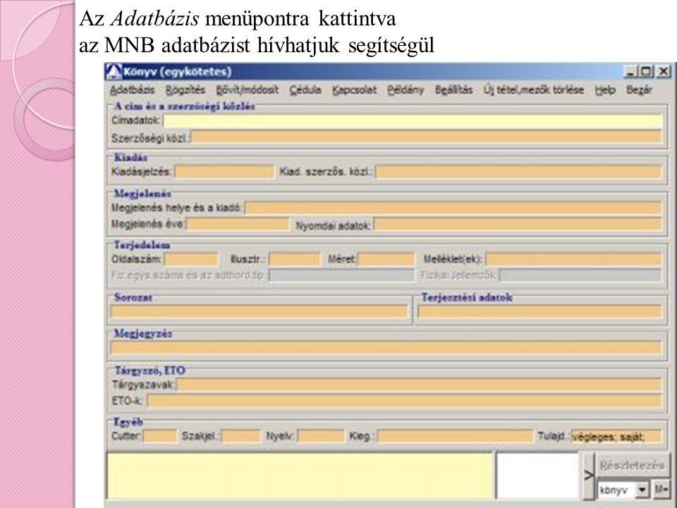 Az Adatbázis menüpontra kattintva az MNB adatbázist hívhatjuk segítségül
