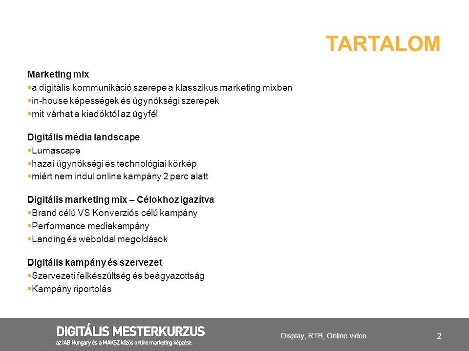2 Marketing mix  a digitális kommunikáció szerepe a klasszikus marketing mixben  in-house képességek és ügynökségi szerepek  mit várhat a kiadóktól