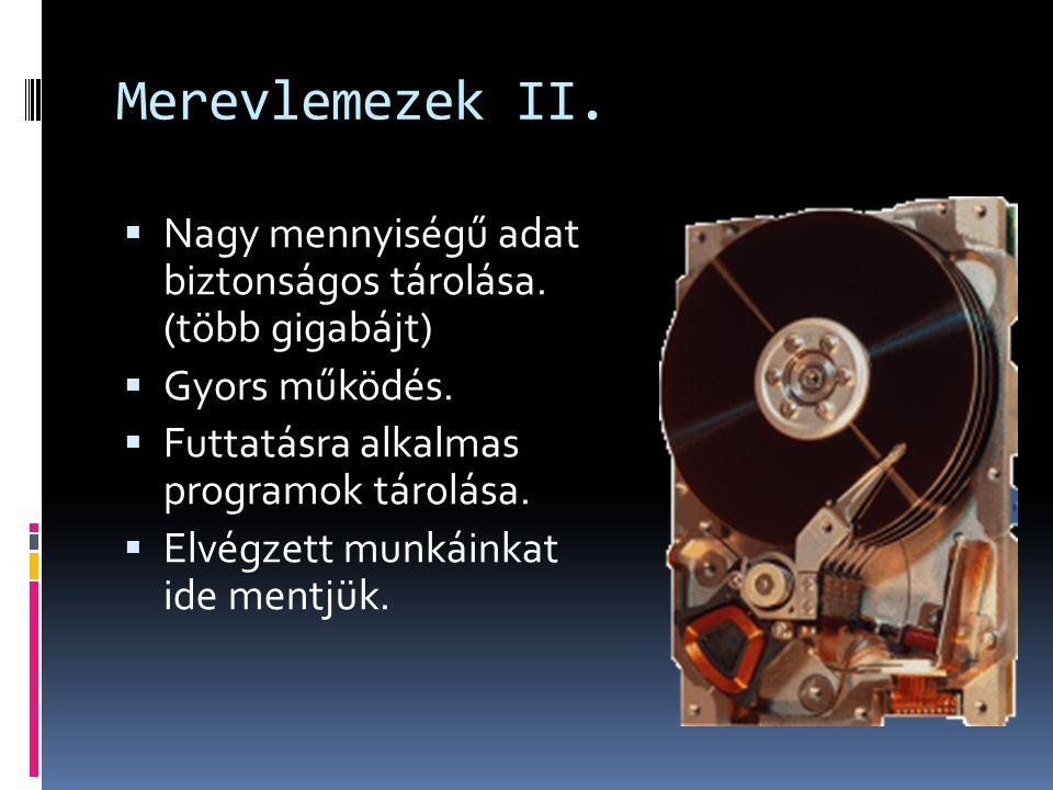 Merevlemezek II. Nagy mennyiségű adat biztonságos tárolása.