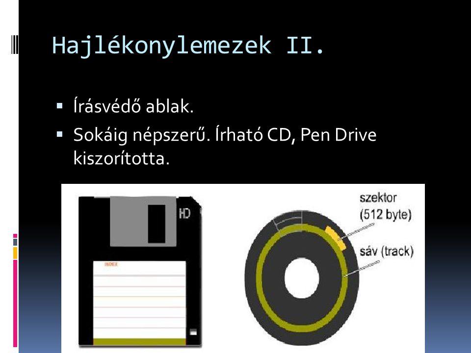 Hajlékonylemezek II.  Írásvédő ablak.  Sokáig népszerű. Írható CD, Pen Drive kiszorította.