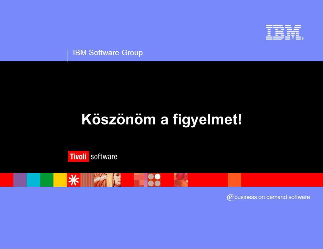 IBM Software Group ® Köszönöm a figyelmet!