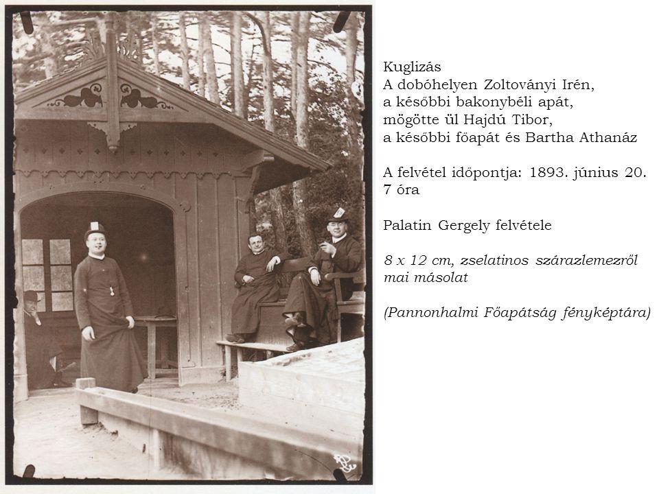 Kuglizás A dobóhelyen Zoltoványi Irén, a későbbi bakonybéli apát, mögötte ül Hajdú Tibor, a későbbi főapát és Bartha Athanáz A felvétel időpontja: 1893.