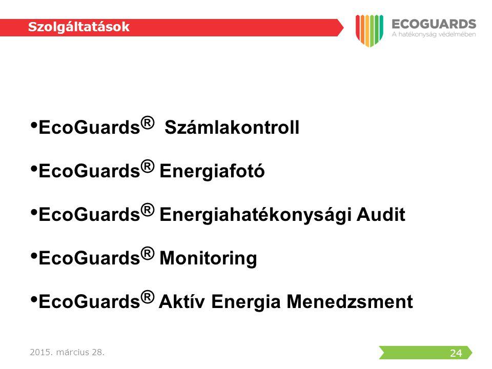 25 2015.március 28. Szolgáltatások EcoGuards ® Energiafotó 1.