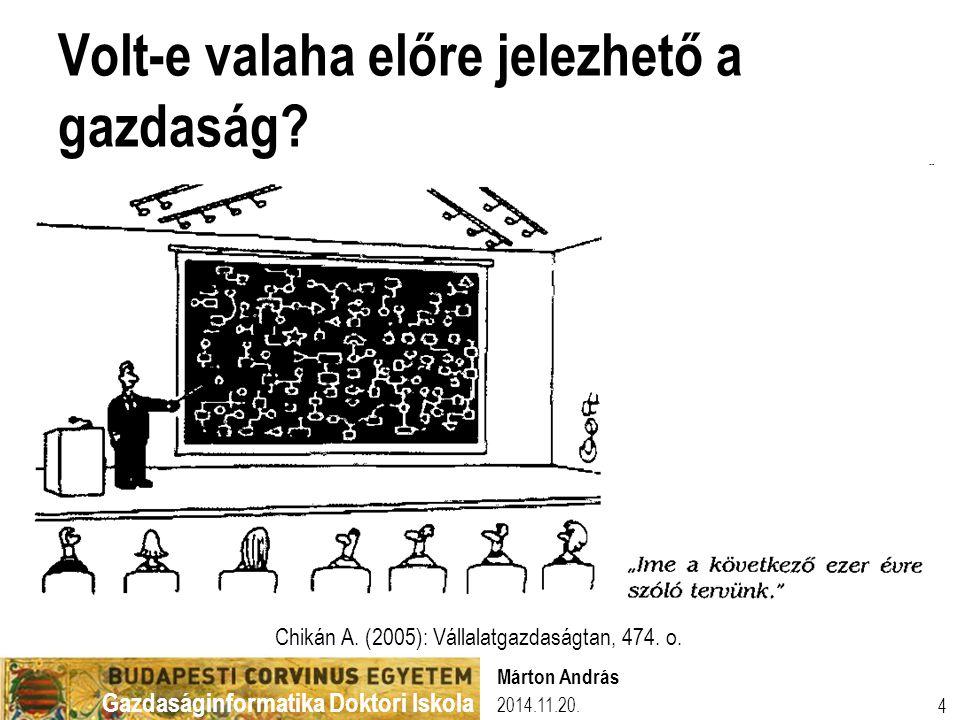 Gazdaságinformatika Doktori Iskola Volt-e valaha előre jelezhető a gazdaság?  Igen: éves és többéves költségvetések ('50-'60-as évek) → prognózis a m