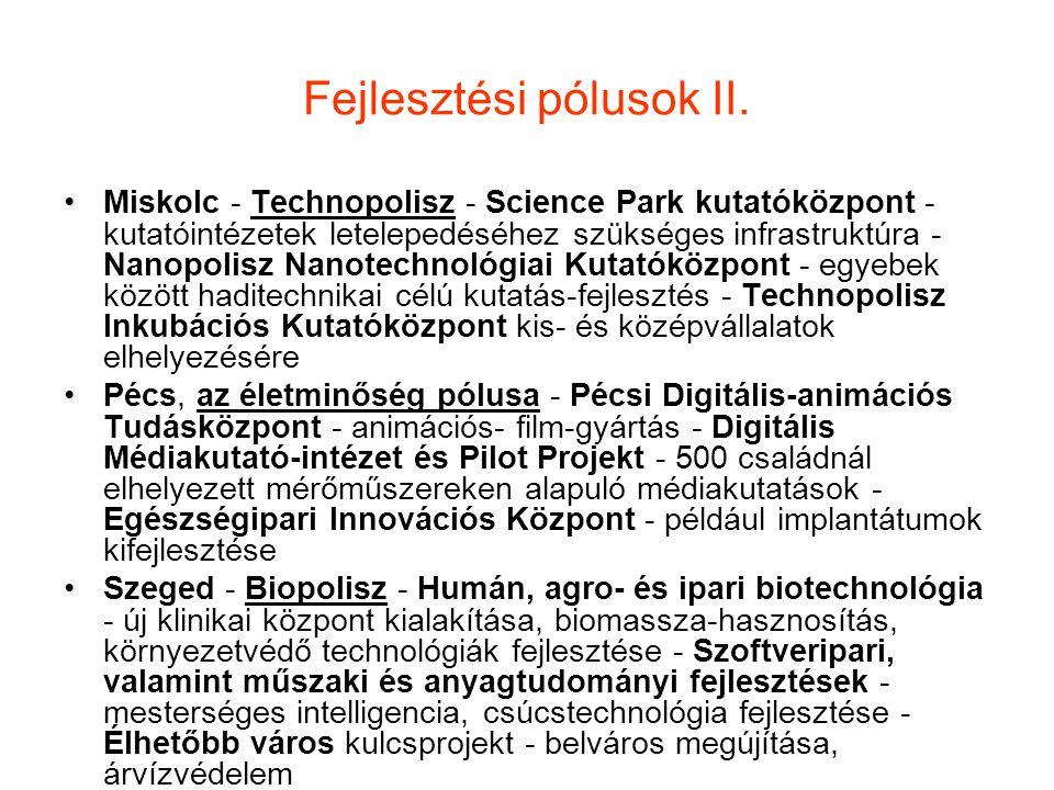 Fejlesztési pólusok II. Miskolc - Technopolisz - Science Park kutatóközpont - kutatóintézetek letelepedéséhez szükséges infrastruktúra - Nanopolisz Na