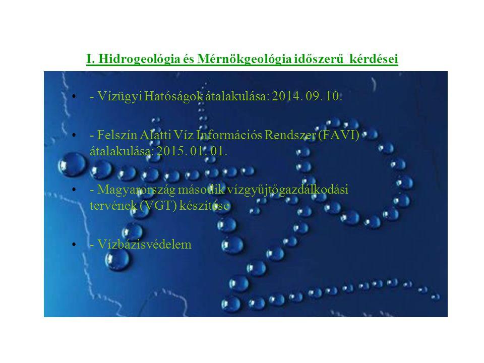 I.Hidrogeológia és Mérnökgeológia időszerű kérdései - Vízügyi Hatóságok átalakulása: 2014.