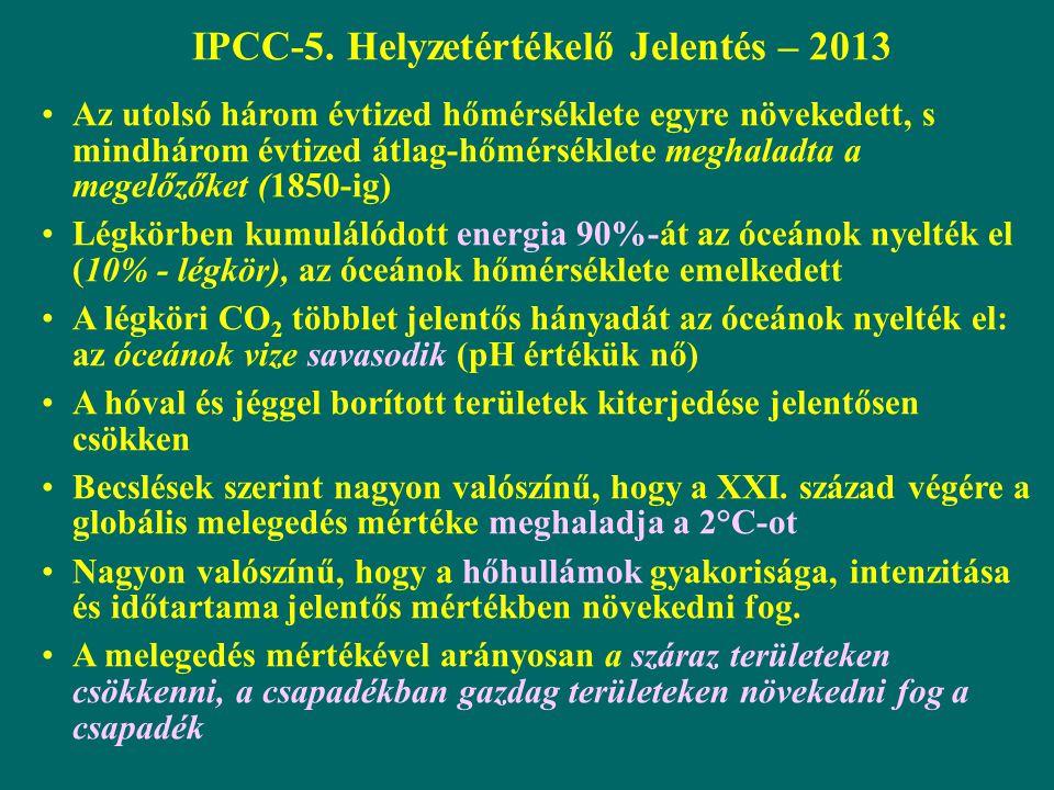 IPCC-5. Helyzetértékelő Jelentés – 2013 Az utolsó három évtized hőmérséklete egyre növekedett, s mindhárom évtized átlag-hőmérséklete meghaladta a meg