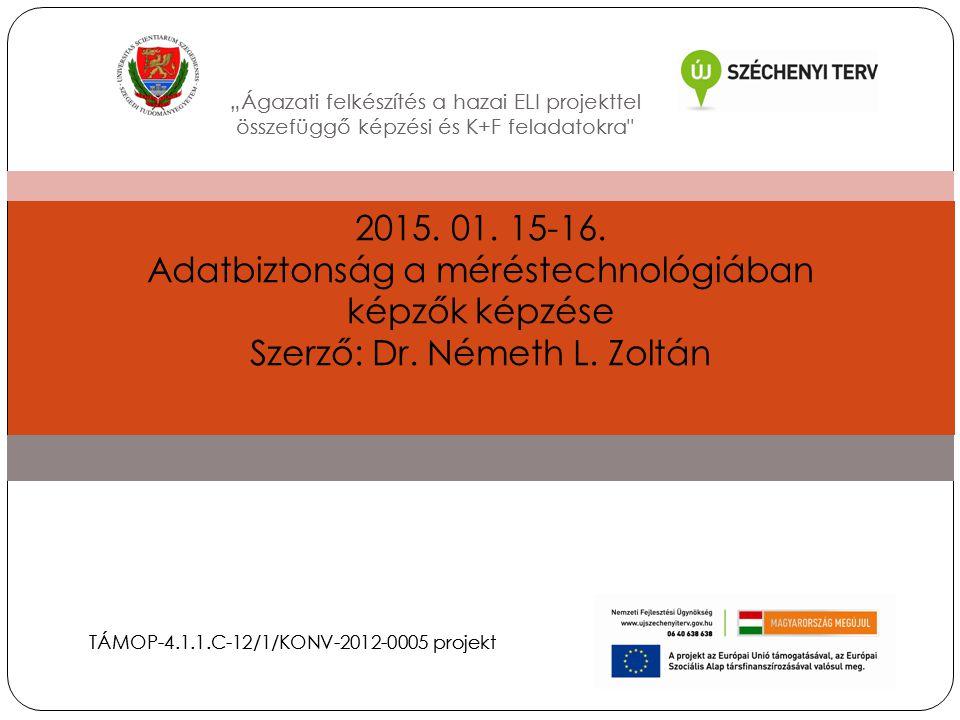 """""""Ágazati felkészítés a hazai ELI projekttel összefüggő képzési és K+F feladatokra TÁMOP-4.1.1.C-12/1/KONV-2012-0005 projekt """"Ágazati felkészítés a hazai ELI projekttel összefüggő képzési és K+F feladatokra TÁMOP-4.1.1.C-12/1/KONV-2012-0005 projekt 2015."""