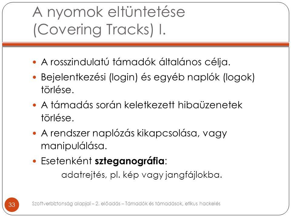 A nyomok eltüntetése (Covering Tracks) I. 33 A rosszindulatú támadók általános célja.
