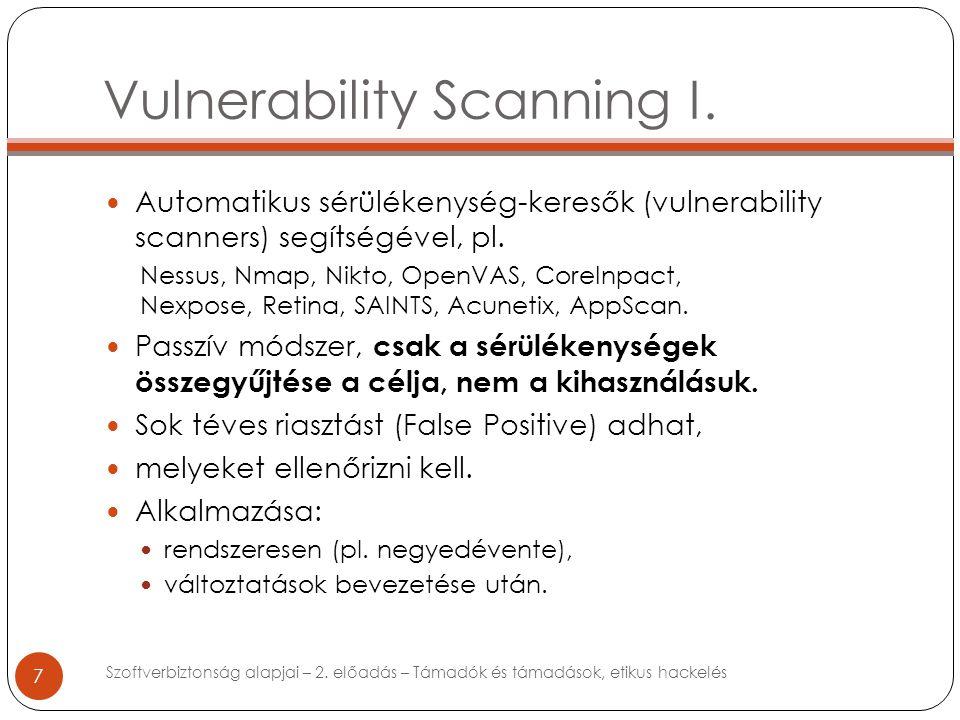 7 Automatikus sérülékenység-keresők (vulnerability scanners) segítségével, pl.