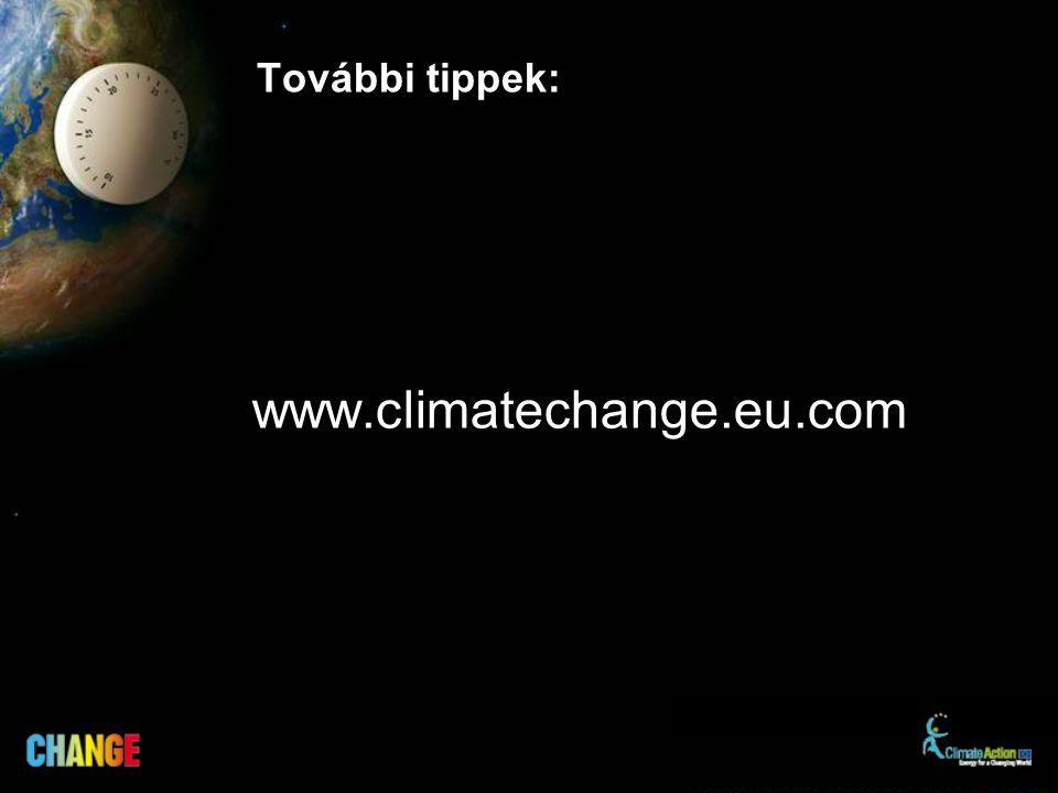 További tippek: www.climatechange.eu.com