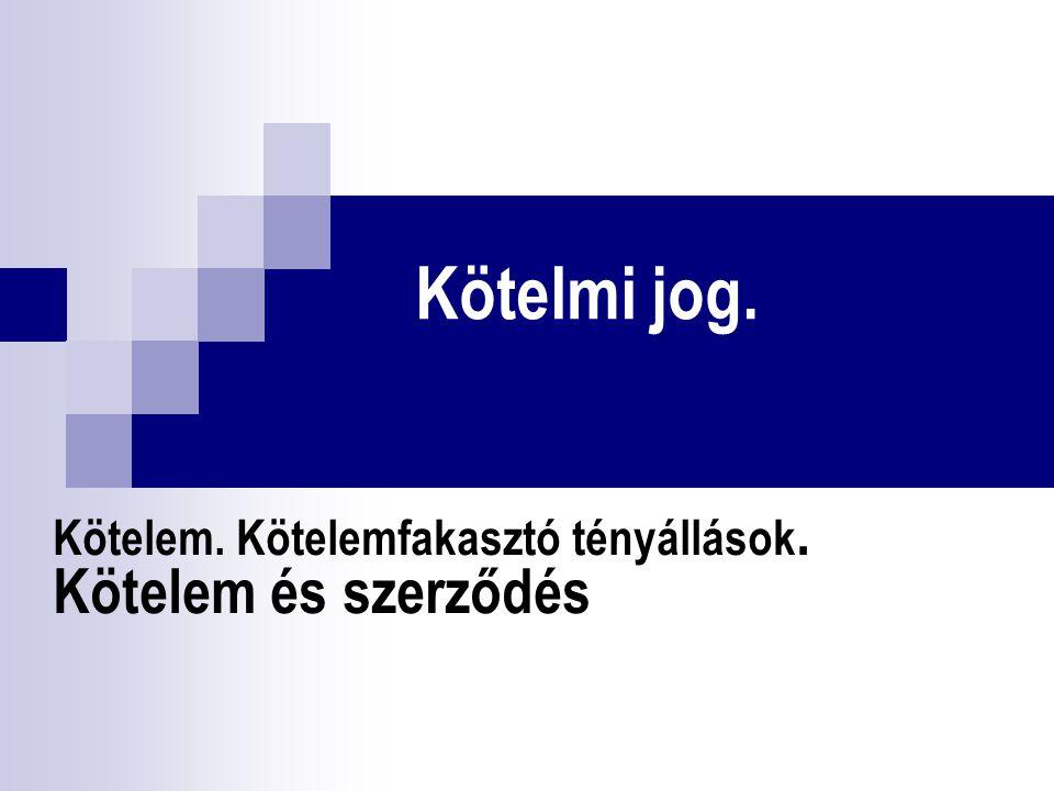 A kötelem relatív szerkezete A kötelem meghatározott személyek közötti vagyoni kapcsolat, jogviszony.