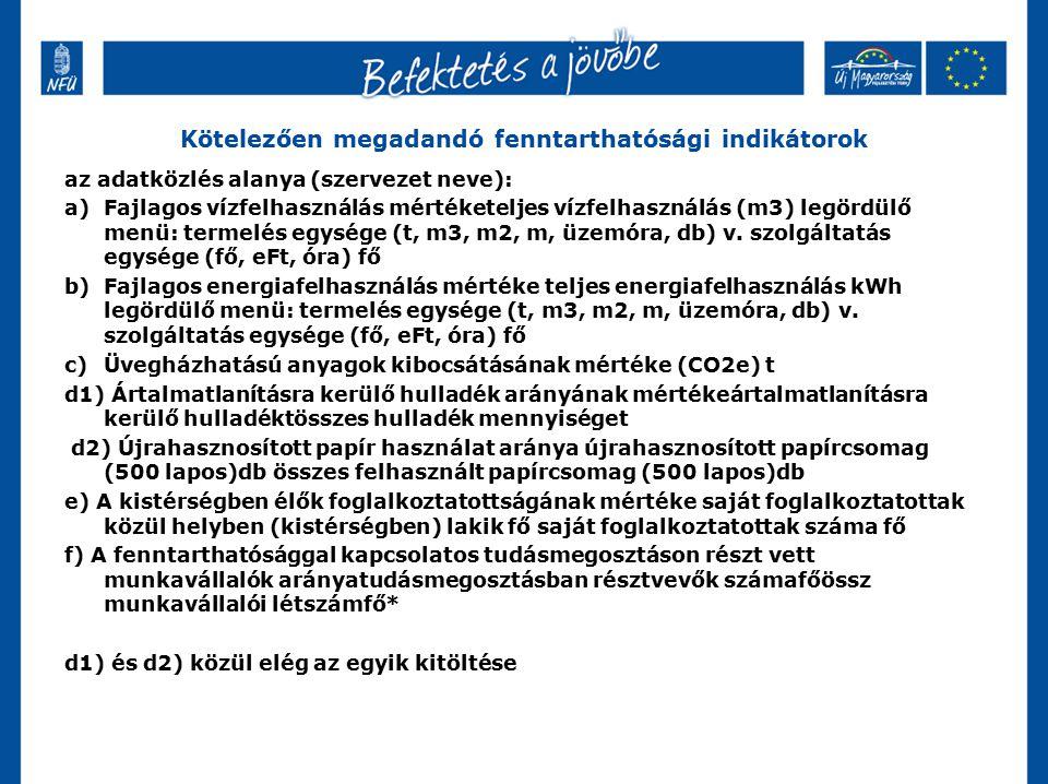 Kötelezően megadandó fenntarthatósági indikátorok az adatközlés alanya (szervezet neve): a)Fajlagos vízfelhasználás mértéketeljes vízfelhasználás (m3)