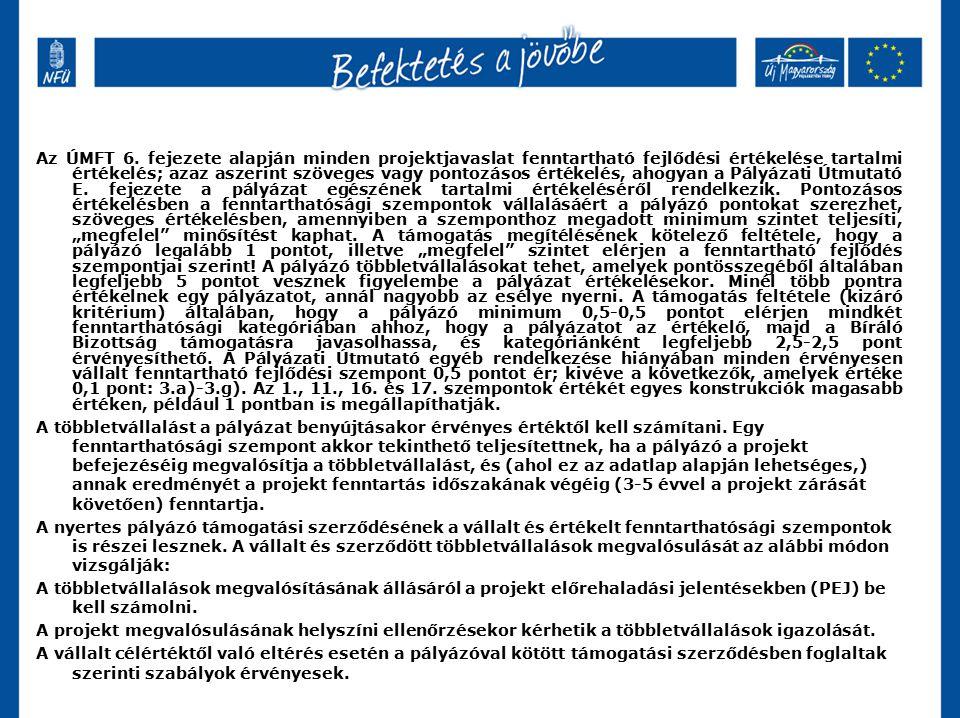 Az ÚMFT 6. fejezete alapján minden projektjavaslat fenntartható fejlődési értékelése tartalmi értékelés; azaz aszerint szöveges vagy pontozásos értéke