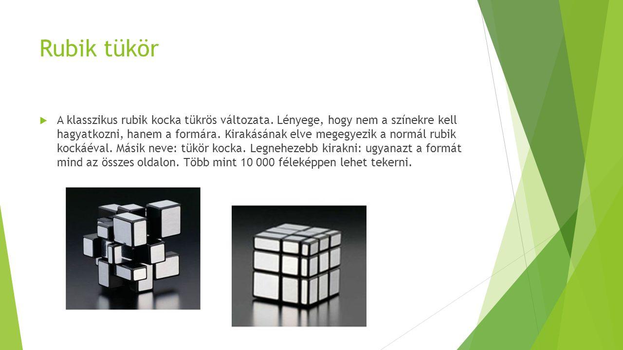 Rubik tükör  A klasszikus rubik kocka tükrös változata.