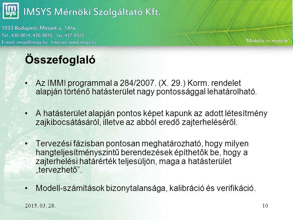 2015.03. 28. 10 Összefoglaló Az IMMI programmal a 284/2007.
