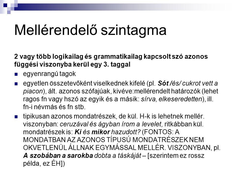 Mellérendelő szintagma KÖLCS.