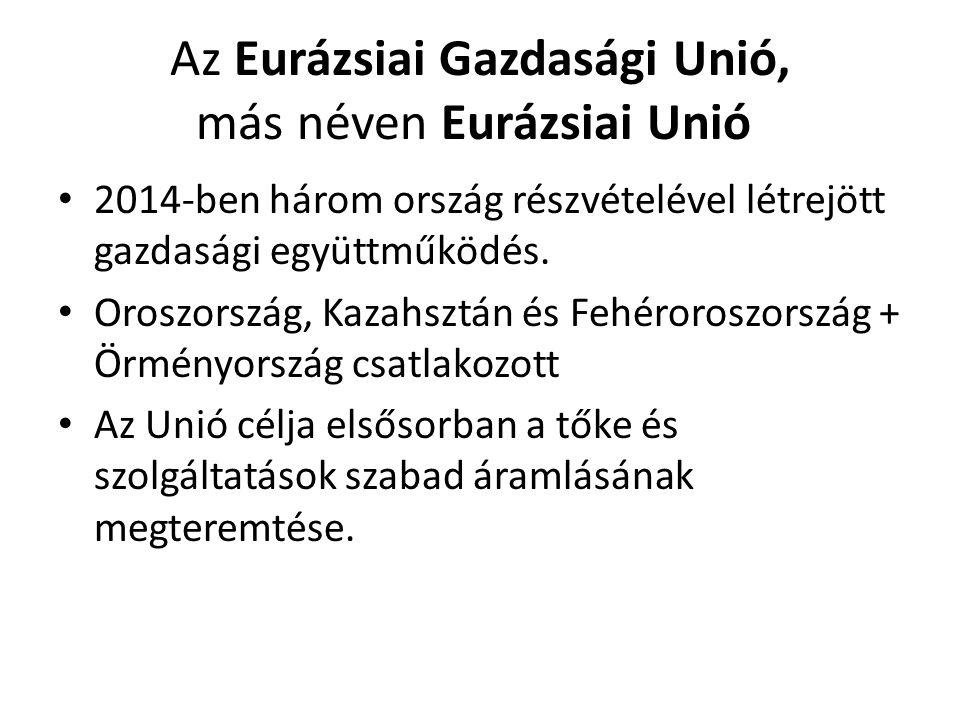 Az Eurázsiai Gazdasági Unió, más néven Eurázsiai Unió 2014-ben három ország részvételével létrejött gazdasági együttműködés. Oroszország, Kazahsztán é