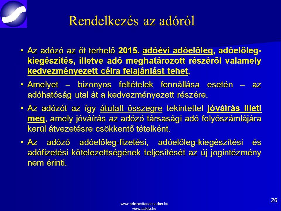 www.adozasitanacsadas.hu www.saldo.hu Rendelkezés az adóról Az adózó az őt terhelő 2015.