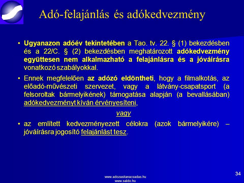 www.adozasitanacsadas.hu www.saldo.hu Adó-felajánlás és adókedvezmény Ugyanazon adóév tekintetében a Tao.