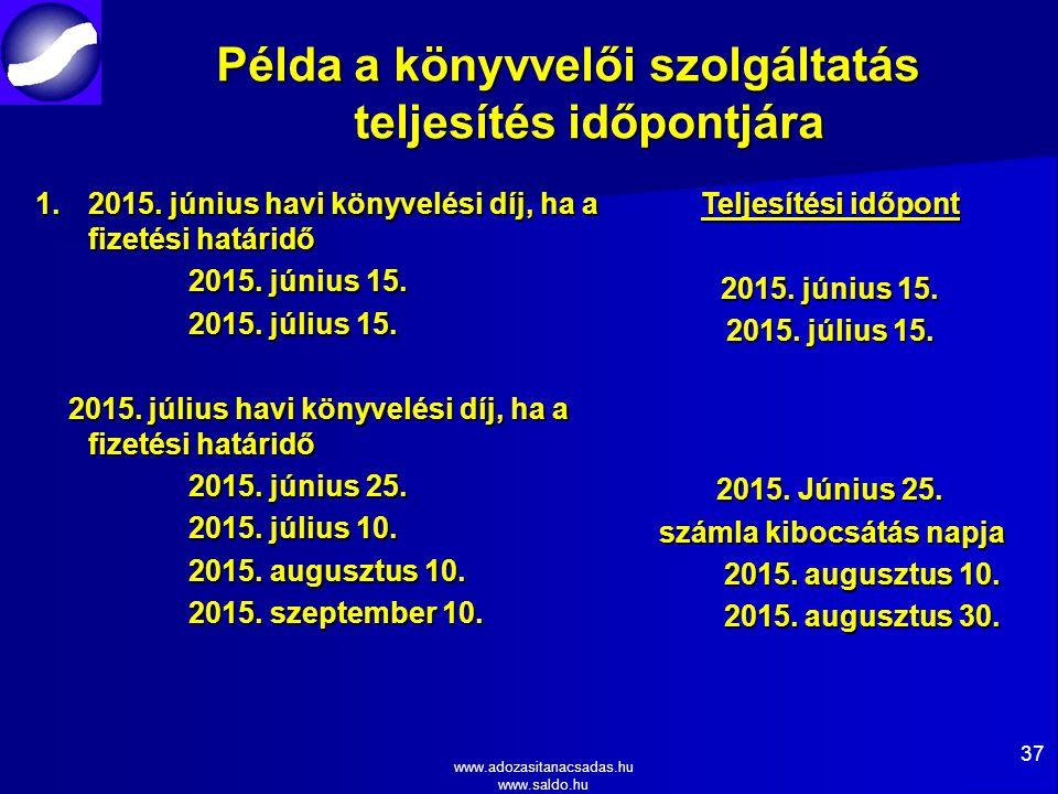 www.adozasitanacsadas.hu www.saldo.hu Példa a könyvvelői szolgáltatás teljesítés időpontjára 1.2015.