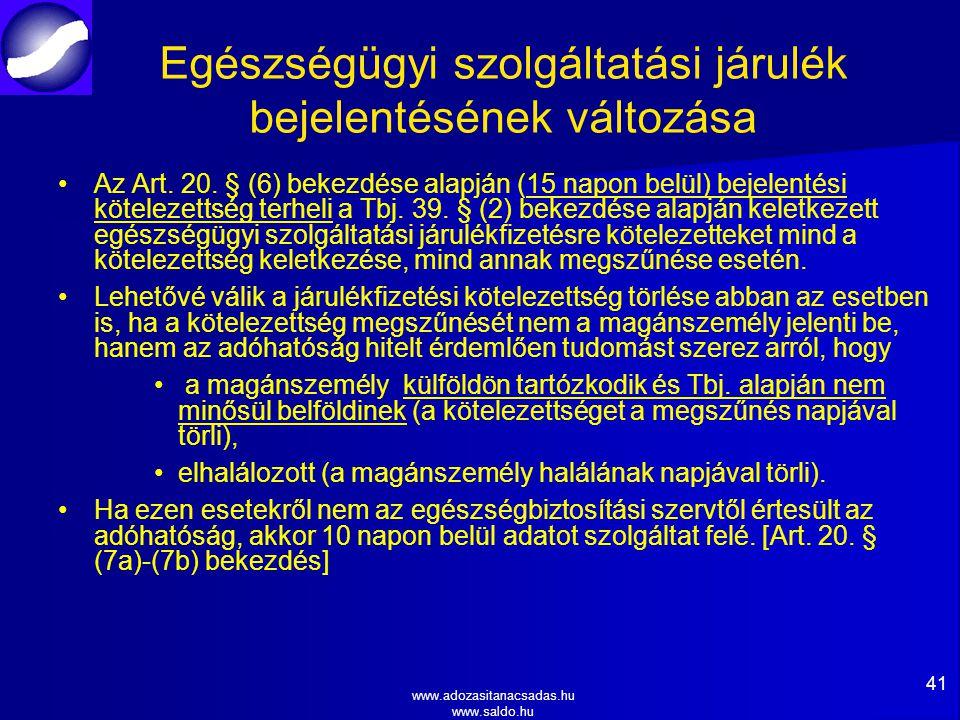 www.adozasitanacsadas.hu www.saldo.hu Egészségügyi szolgáltatási járulék bejelentésének változása Az Art.
